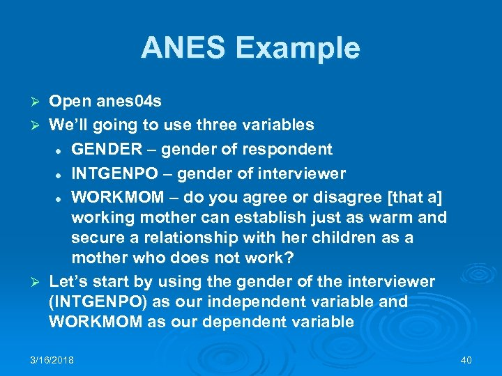 ANES Example Open anes 04 s Ø We'll going to use three variables l
