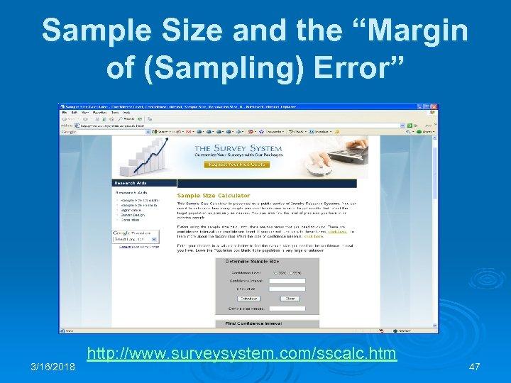 "Sample Size and the ""Margin of (Sampling) Error"" 3/16/2018 http: //www. surveysystem. com/sscalc. htm"