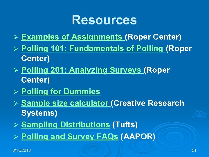 Resources Examples of Assignments (Roper Center) Ø Polling 101: Fundamentals of Polling (Roper Center)
