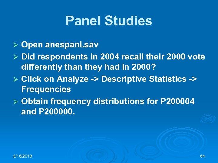 Panel Studies Open anespanl. sav Ø Did respondents in 2004 recall their 2000 vote