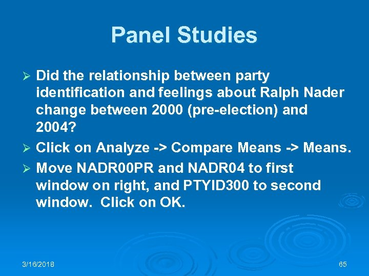 Panel Studies Did the relationship between party identification and feelings about Ralph Nader change