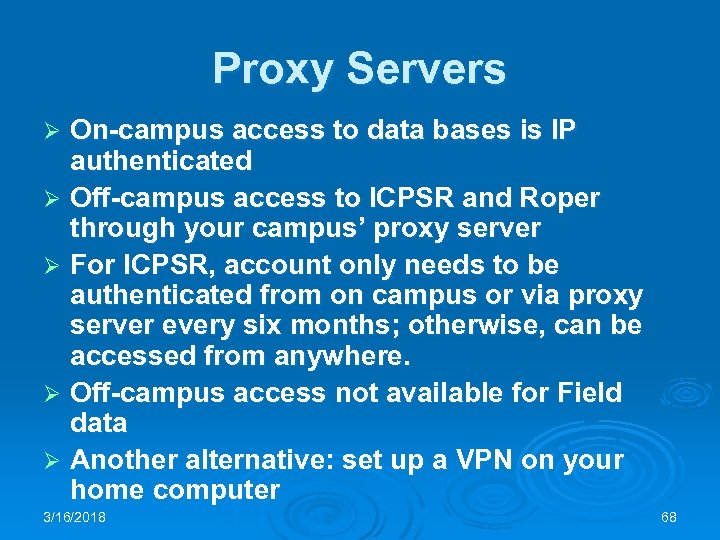 Proxy Servers On-campus access to data bases is IP authenticated Ø Off-campus access to