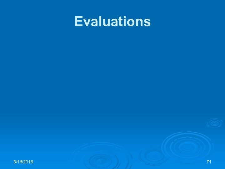Evaluations 3/16/2018 71