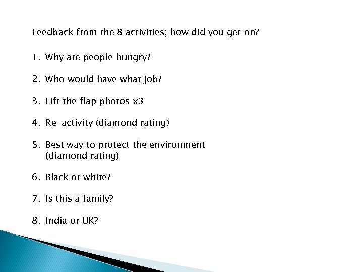 Feedback from the 8 activities; how did you get on? 1. Why are people
