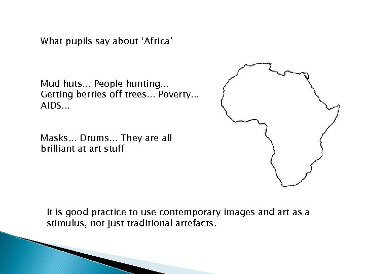 What pupils say about 'Africa' Mud huts. . . People hunting. . . Getting