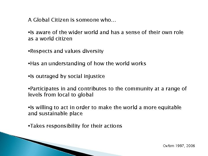 A Global Citizen is someone who. . . • Is aware of the wider