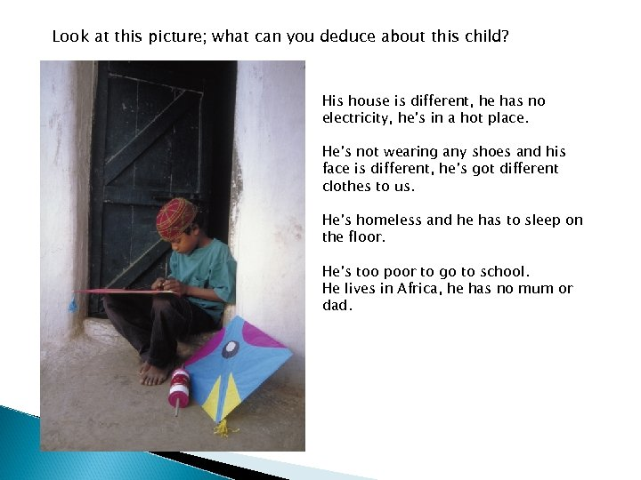 Look at this picture; what can you deduce about this child? His house is