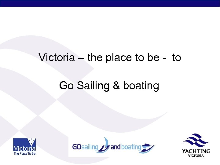 Victoria – the place to be - to Go Sailing & boating