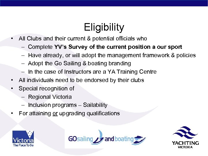 Eligibility • All Clubs and their current & potential officials who – Complete YV's