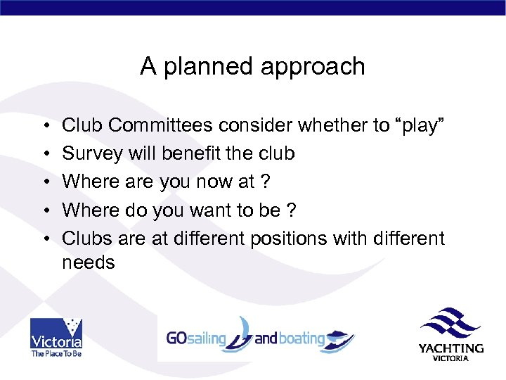 """A planned approach • • • Club Committees consider whether to """"play"""" Survey will"""