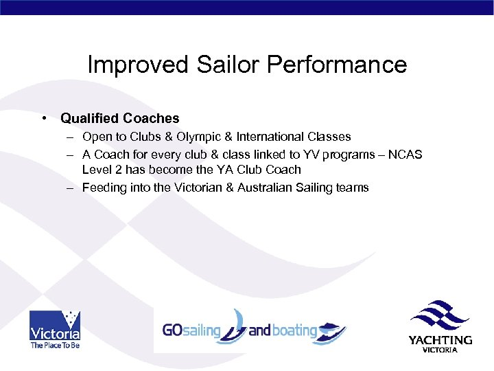 Improved Sailor Performance • Qualified Coaches – Open to Clubs & Olympic & International