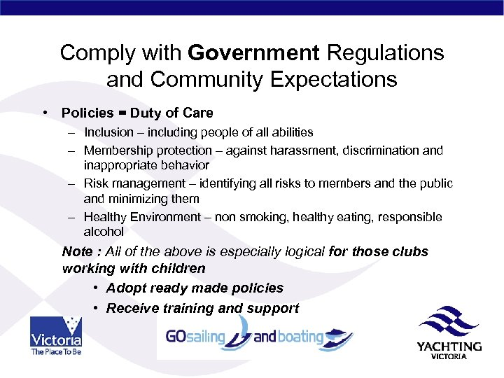 Comply with Government Regulations and Community Expectations • Policies = Duty of Care –
