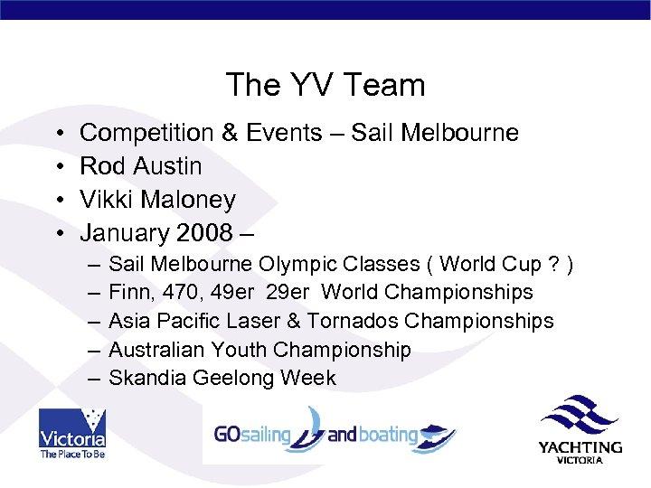 The YV Team • • Competition & Events – Sail Melbourne Rod Austin Vikki