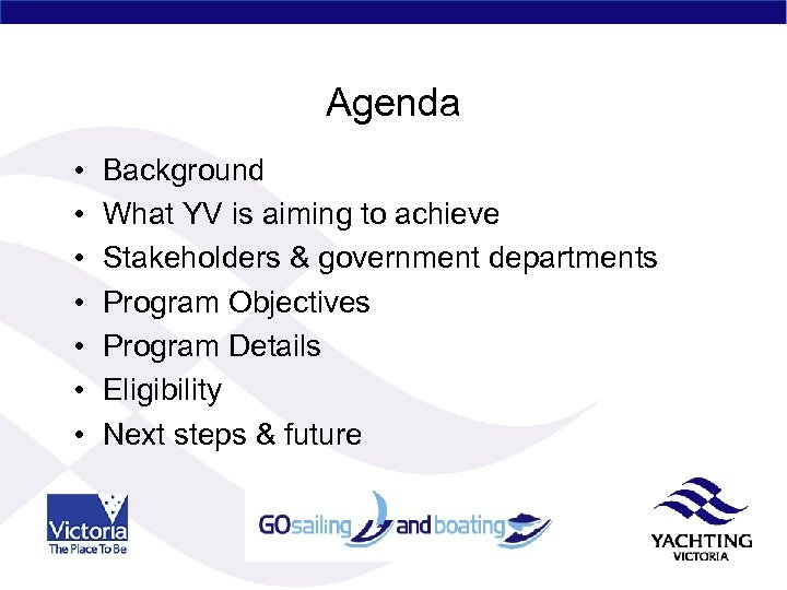 Agenda • • Background What YV is aiming to achieve Stakeholders & government departments