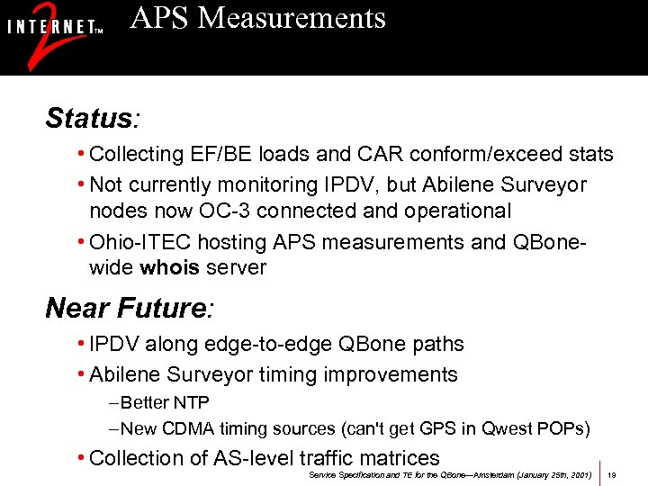 APS Measurements Status: • Collecting EF/BE loads and CAR conform/exceed stats • Not currently
