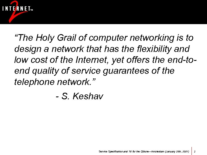 """""""The Holy Grail of computer networking is to design a network that has the"""