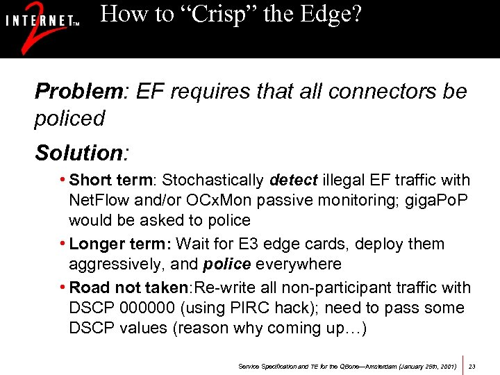 "How to ""Crisp"" the Edge? Problem: EF requires that all connectors be policed Solution:"