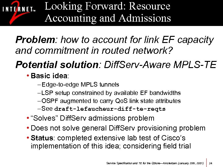 Looking Forward: Resource Accounting and Admissions Problem: how to account for link EF capacity