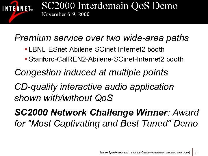 SC 2000 Interdomain Qo. S Demo November 6 -9, 2000 Premium service over two