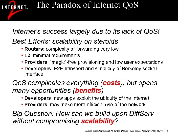 The Paradox of Internet Qo. S Internet's success largely due to its lack of