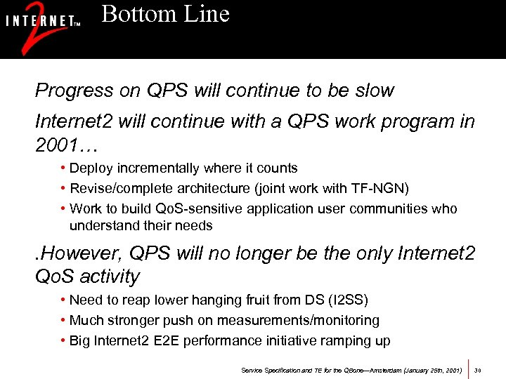 Bottom Line Progress on QPS will continue to be slow Internet 2 will continue