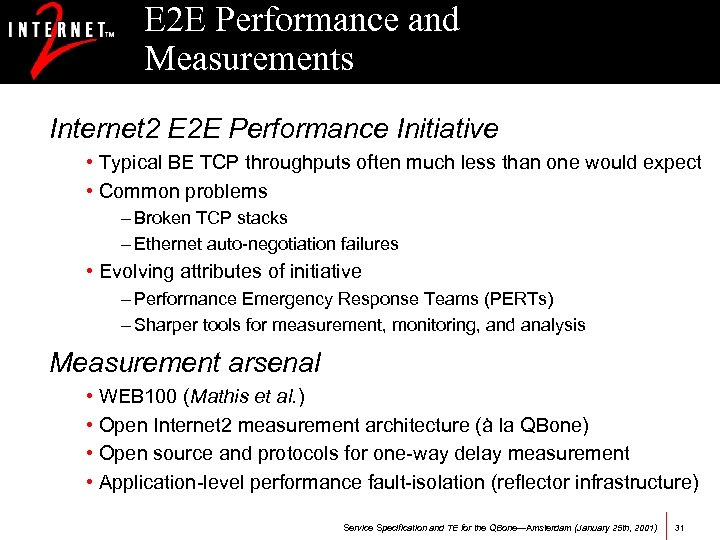 E 2 E Performance and Measurements Internet 2 E 2 E Performance Initiative •