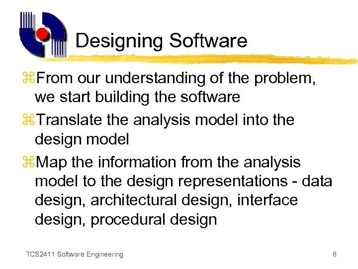 Software Design Principles Producing the software blueprint TCS