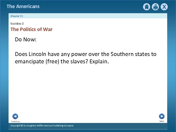The Americans Chapter 11 Section-2 The Politics of War Do Now: Does Lincoln have