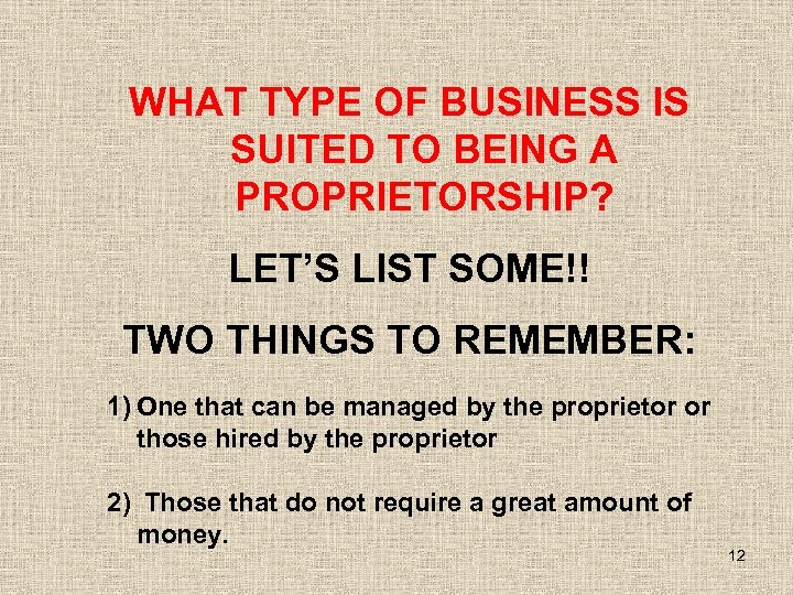 WHAT TYPE OF BUSINESS IS SUITED TO BEING A PROPRIETORSHIP? LET'S LIST SOME!! TWO