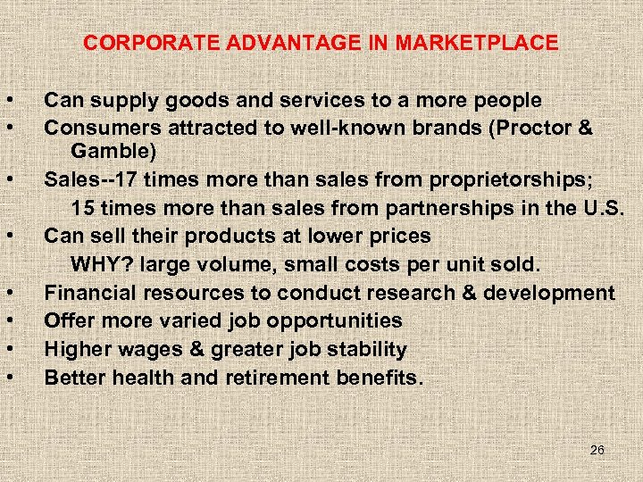 CORPORATE ADVANTAGE IN MARKETPLACE • • Can supply goods and services to a more