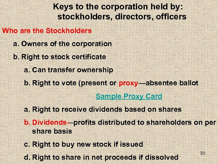 Keys to the corporation held by: stockholders, directors, officers Who are the Stockholders a.