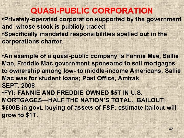 QUASI-PUBLIC CORPORATION • Privately-operated corporation supported by the government and whose stock is publicly