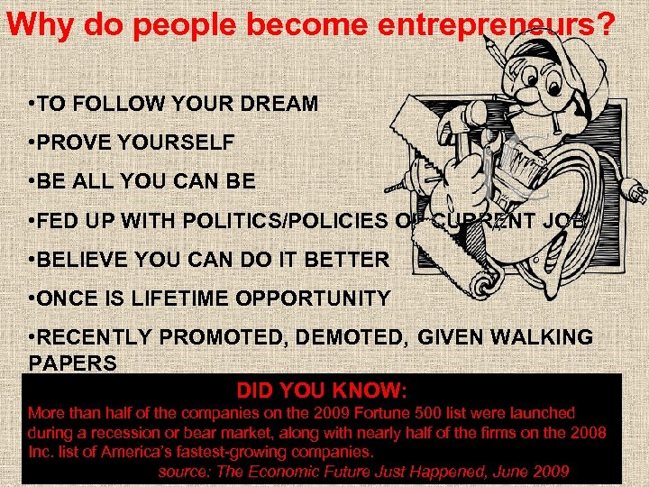 Why do people become entrepreneurs? • TO FOLLOW YOUR DREAM • PROVE YOURSELF •