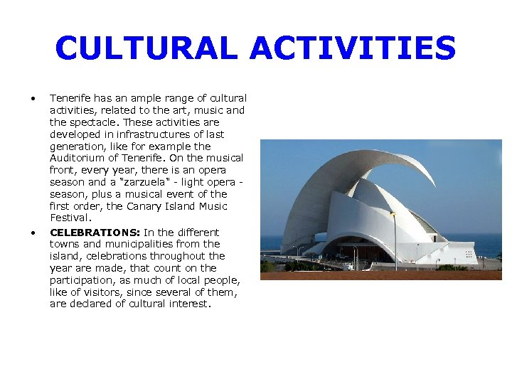 CULTURAL ACTIVITIES • • Tenerife has an ample range of cultural activities, related to