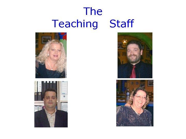 The Teaching Staff