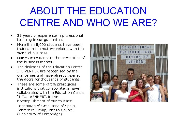 ABOUT THE EDUCATION CENTRE AND WHO WE ARE? • • • 25 years of