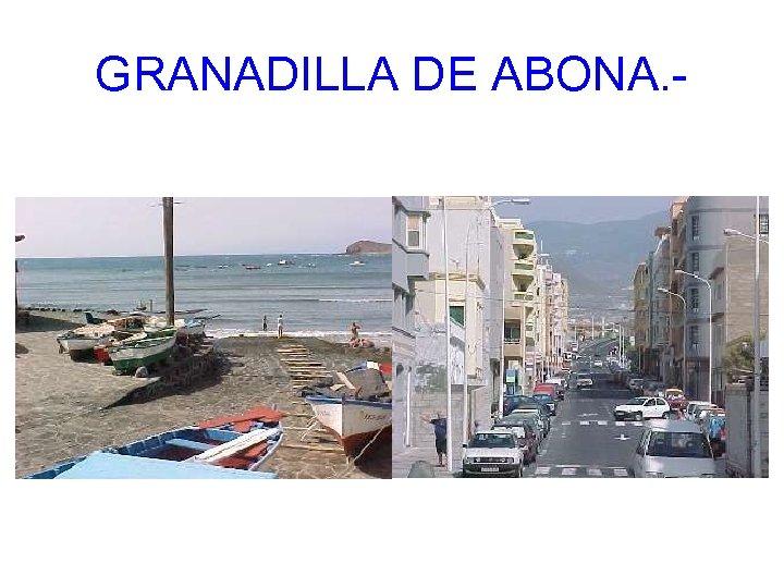 GRANADILLA DE ABONA. -