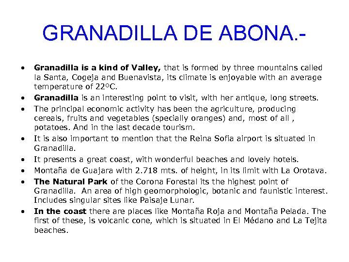 GRANADILLA DE ABONA. • • Granadilla is a kind of Valley, that is formed