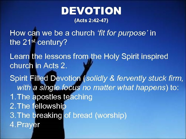DEVOTION (Acts 2: 42 -47) How can we be a church 'fit for purpose'