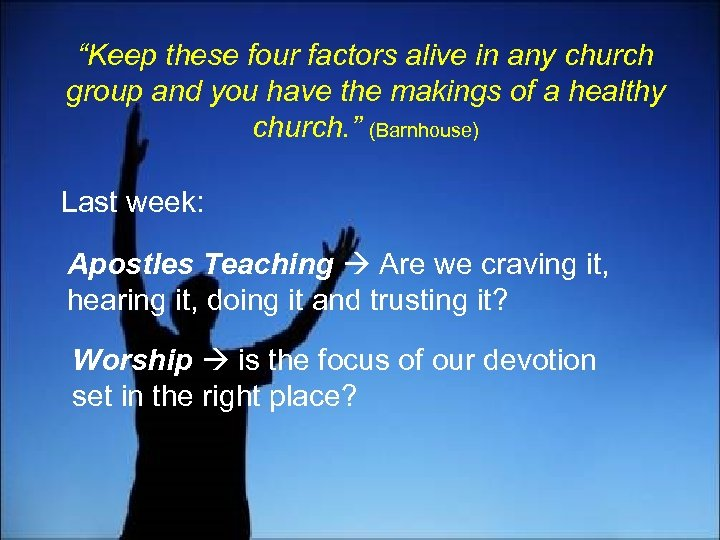 """""""Keep these four factors alive in any church group and you have the makings"""