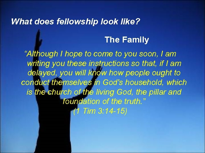 """What does fellowship look like? The Family """"Although I hope to come to you"""