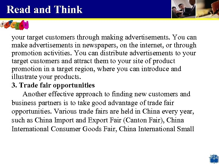 Read and Think your target customers through making advertisements. You can make advertisements in