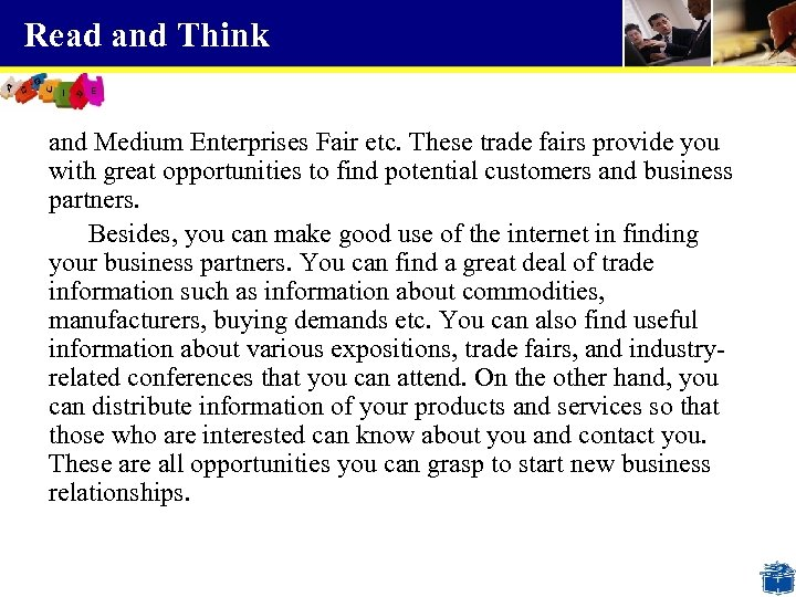 Read and Think and Medium Enterprises Fair etc. These trade fairs provide you with
