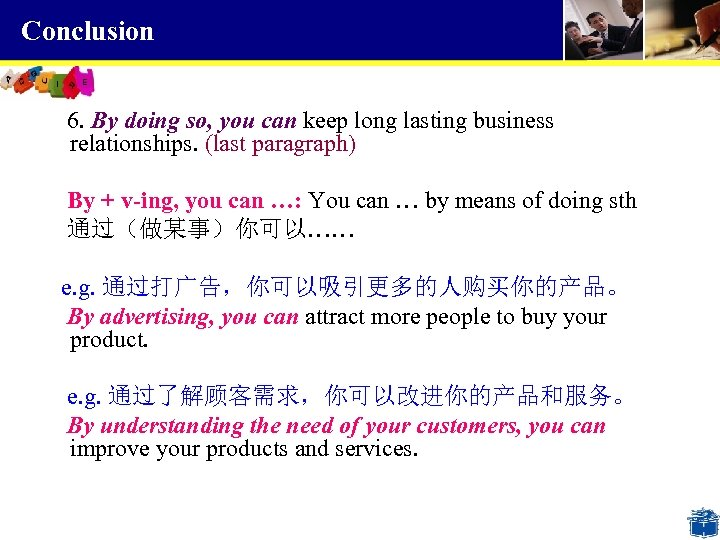 Conclusion 6. By doing so, you can keep long lasting business relationships. (last paragraph)