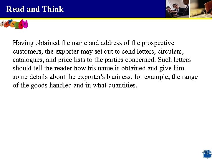 Read and Think Having obtained the name and address of the prospective customers, the
