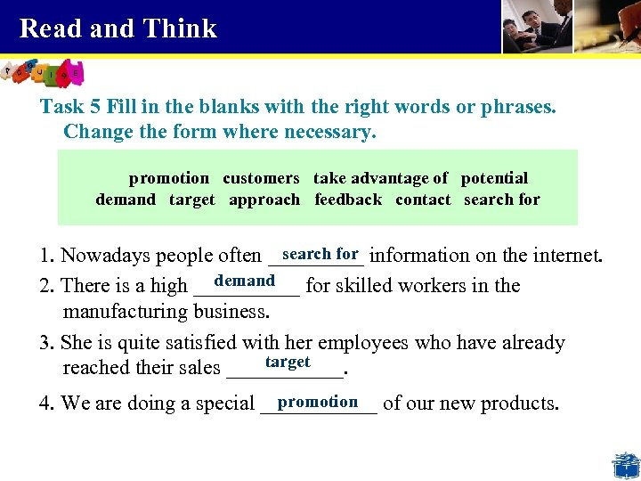 Read and Think Task 5 Fill in the blanks with the right words or