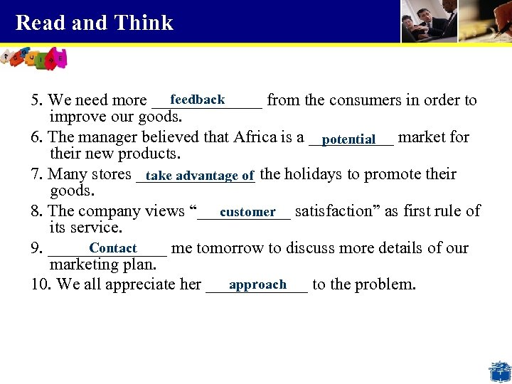 Read and Think feedback 5. We need more _______ from the consumers in order