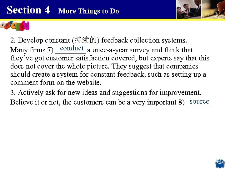 Section 4 More Things to Do 2. Develop constant (持续的) feedback collection systems. conduct