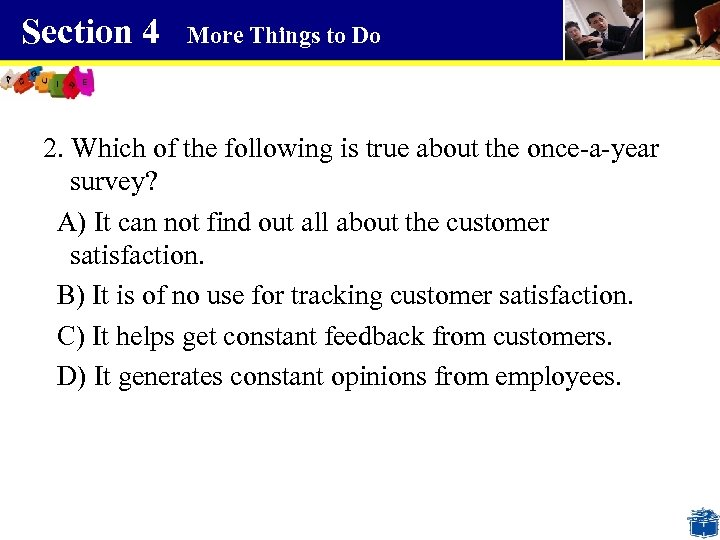 Section 4 More Things to Do 2. Which of the following is true about