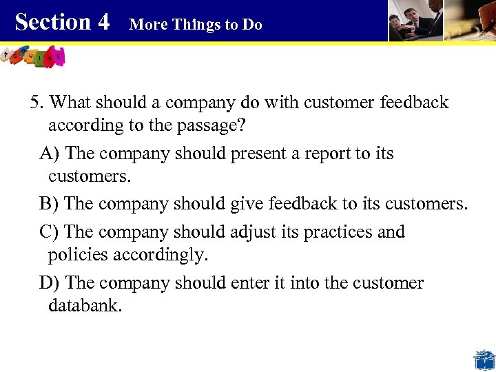 Section 4 More Things to Do 5. What should a company do with customer